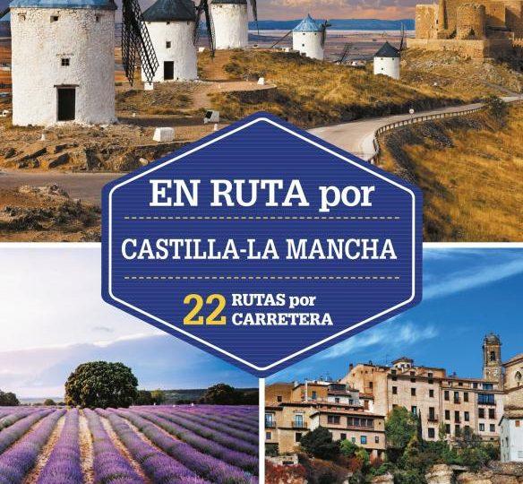 Lonely Planet lanza una nueva Guía de viaje sobre Castilla - La Mancha